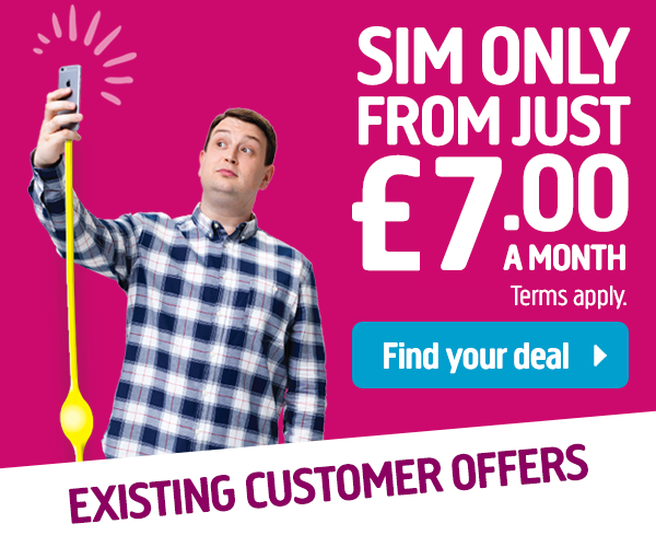 SIM only deals for our broadband customers