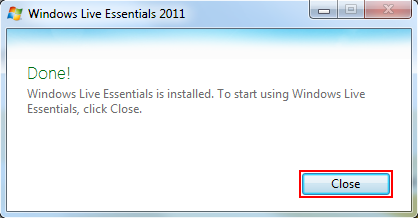 Click Close when the installer is done. If you installed any of the other Windows Live programs, they may open now.